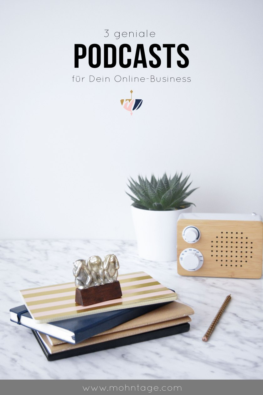 3-geniale-Podcasts-fuer-Dein-Online-Business-Mohntage-Blog